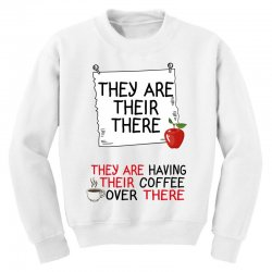 they are their there they are having their coffee over there Youth Sweatshirt | Artistshot