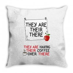 they are their there they are having their coffee over there Throw Pillow   Artistshot
