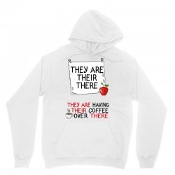 they are their there they are having their coffee over there Unisex Hoodie   Artistshot