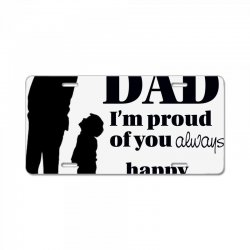 dad i am proud of you License Plate | Artistshot
