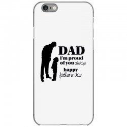 dad i am proud of you iPhone 6/6s Case | Artistshot