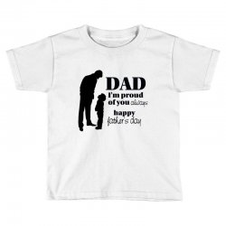 dad i am proud of you Toddler T-shirt | Artistshot