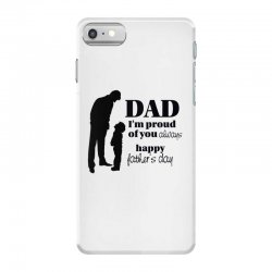 dad i am proud of you iPhone 7 Case | Artistshot