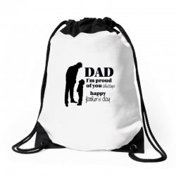 dad i am proud of you Drawstring Bags | Artistshot