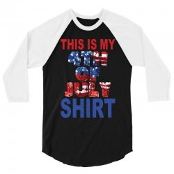 this is my 4th of july shirt 3/4 Sleeve Shirt | Artistshot