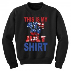 this is my 4th of july shirt Youth Sweatshirt | Artistshot