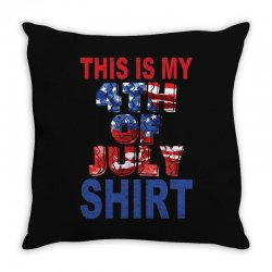 this is my 4th of july shirt Throw Pillow | Artistshot