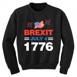 brexit july 4 1776 Youth Sweatshirt | Artistshot