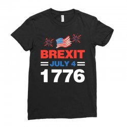 brexit july 4 1776 Ladies Fitted T-Shirt | Artistshot