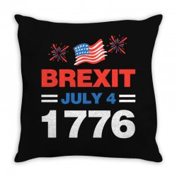 brexit july 4 1776 Throw Pillow | Artistshot