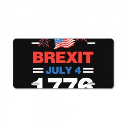 brexit july 4 1776 License Plate | Artistshot
