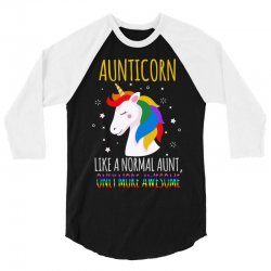 aunticorn like a normal aunt only more awesome 3/4 Sleeve Shirt | Artistshot