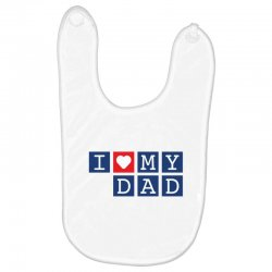 I love my Dad Baby Bibs | Artistshot
