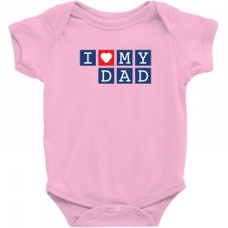 I love my Dad Baby Bodysuit | Artistshot