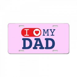 I love my Dad License Plate | Artistshot