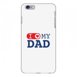 I love my Dad iPhone 6 Plus/6s Plus Case | Artistshot
