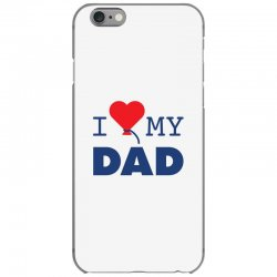 I love my Dad iPhone 6/6s Case | Artistshot