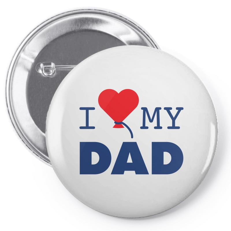 I Love My Dad Pin-back Button | Artistshot