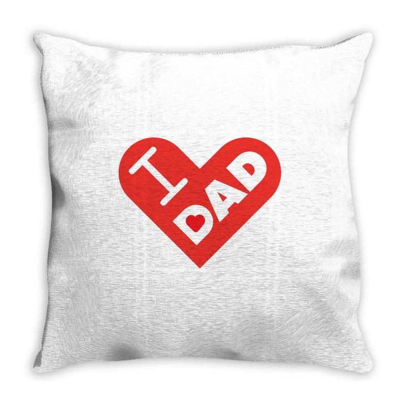 I Love My Dad Throw Pillow | Artistshot