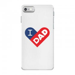 I love my Dad iPhone 7 Case | Artistshot