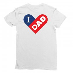 I love my Dad Ladies Fitted T-Shirt | Artistshot