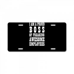 Iam A Proud Boss (white) License Plate | Artistshot