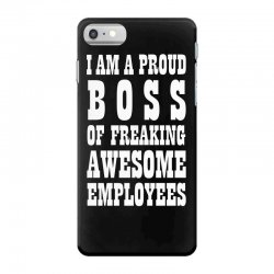 Iam A Proud Boss (white) iPhone 7 Case | Artistshot