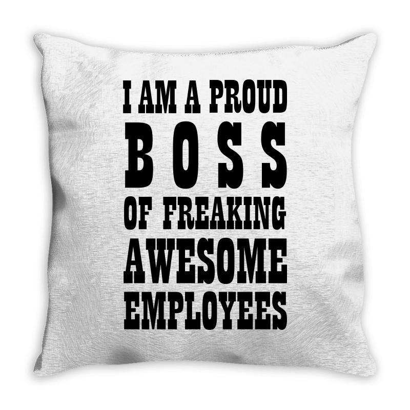 Iam A Proud Boss (black) Throw Pillow | Artistshot