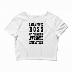 Iam A Proud Boss (black) Crop Top | Artistshot