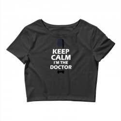 Keep Calm I'm Doctor (white) Crop Top | Artistshot