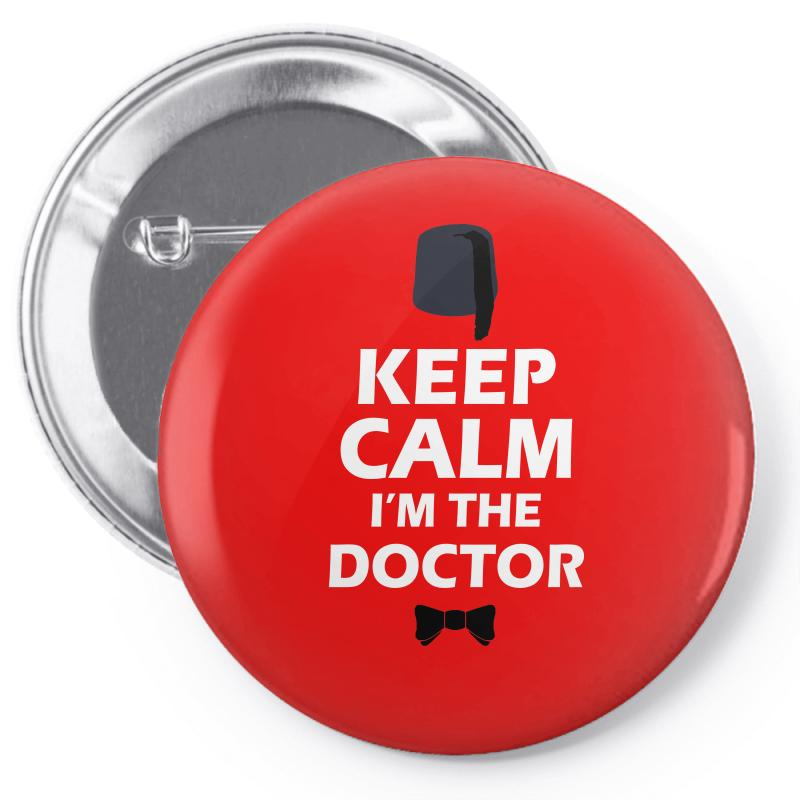 Keep Calm I'm Doctor (white) Pin-back Button | Artistshot