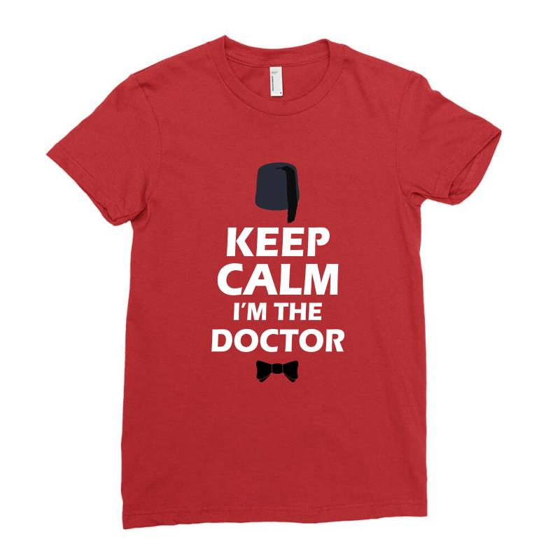 Keep Calm I'm Doctor (white) Ladies Fitted T-shirt | Artistshot
