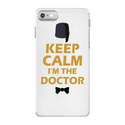 Keep Calm I'm Doctor (gold) iPhone 7 Case | Artistshot