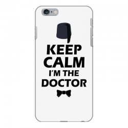 Keep Calm I'm Doctor (black) iPhone 6 Plus/6s Plus Case | Artistshot