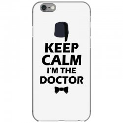 Keep Calm I'm Doctor (black) iPhone 6/6s Case | Artistshot