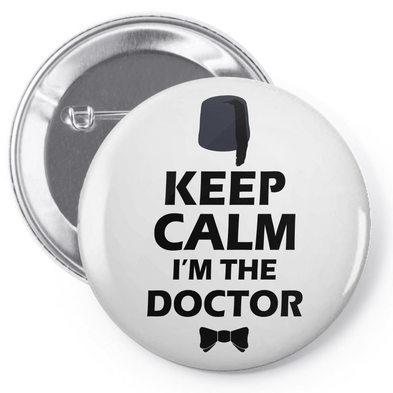Keep Calm I'm Doctor (black) Pin-back Button | Artistshot
