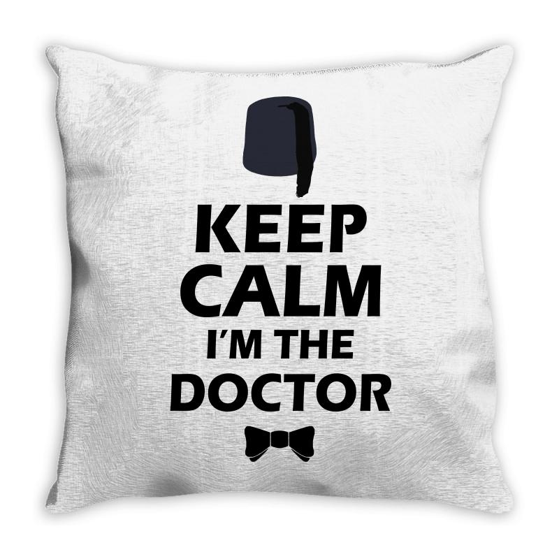 Keep Calm I'm Doctor (black) Throw Pillow | Artistshot