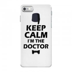 Keep Calm I'm Doctor (black) iPhone 7 Case | Artistshot