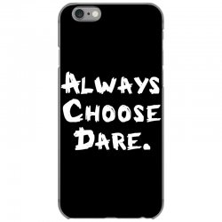 Always Dhoose Dare (white) iPhone 6/6s Case | Artistshot