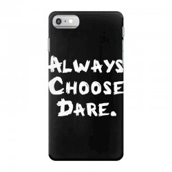 Always Dhoose Dare (white) iPhone 7 Case | Artistshot
