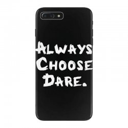 Always Dhoose Dare (white) iPhone 7 Plus Case | Artistshot