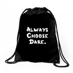 Always Dhoose Dare (white) Drawstring Bags | Artistshot