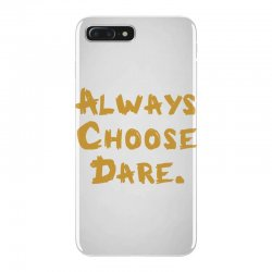 Always Choose Dare (gold) iPhone 7 Plus Case | Artistshot