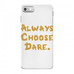 Always Choose Dare (gold) iPhone 7 Case | Artistshot