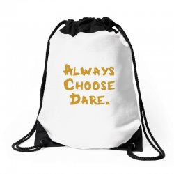 Always Choose Dare (gold) Drawstring Bags | Artistshot