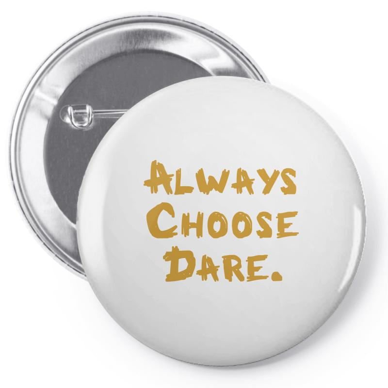 Always Choose Dare (gold) Pin-back Button | Artistshot