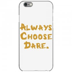 Always Choose Dare (gold) iPhone 6/6s Case | Artistshot