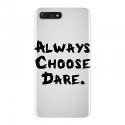 Always Choose Dare (black) iPhone 7 Plus Case | Artistshot