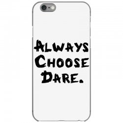 Always Choose Dare (black) iPhone 6/6s Case | Artistshot