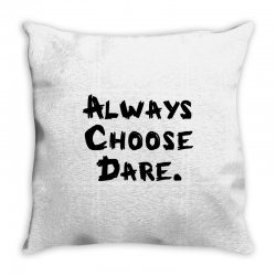 Always Choose Dare (black) Throw Pillow | Artistshot